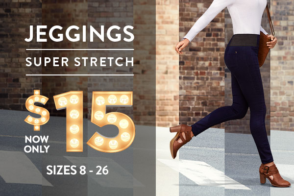 Super Stretch Jeggings, $15 - sizes 8-26