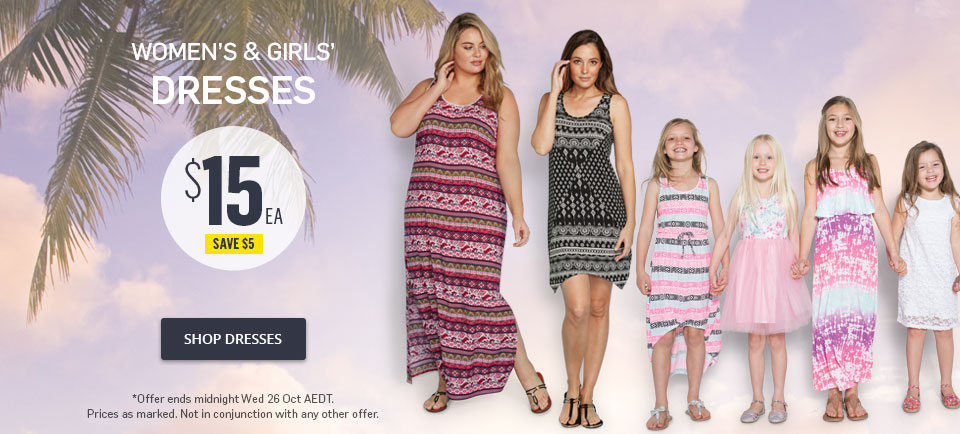 Women's & Girls Dresses now $15